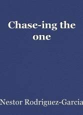 Chase-ing the one