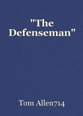 """The Defenseman"""