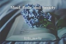 Mind, Body, and Anxiety