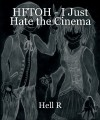 HFTOH - I Just Hate the Cinema