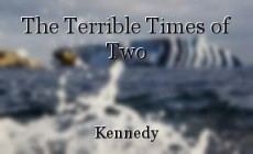 The Terrible Times of Two