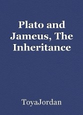 Plato and Jameus, The Inheritance