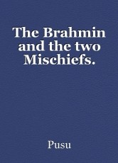 The Brahmin and the two Mischiefs.