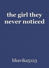 the girl they never noticed