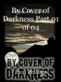 By Cover of Darkness Part 01 of 04