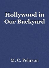 Hollywood in Our Backyard