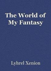 The World of My Fantasy