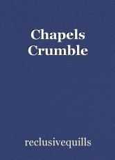 Chapels Crumble