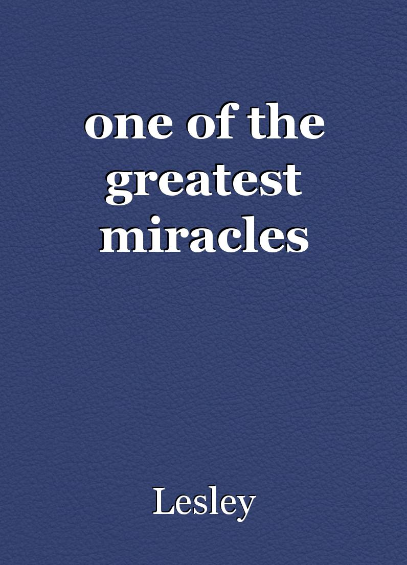 lifes greatest miracle 2 essay Nova documentary 'life's greatest miracle please see instructions paper instructions: go to the following website:.