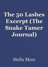 The 50 Lashes Excerpt (The Snake Tamer Journal)