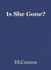 Is She Gone?