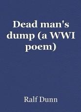 Dead man's dump (a WWI poem)