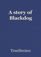 A story of Blackdog