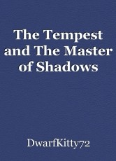 The Tempest and The Master of Shadows