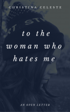 To The Woman Who Hates Me