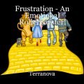 Frustration - An Emotional Rollercoaster!