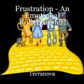 Frustration - An Emotional Rollercoaster!