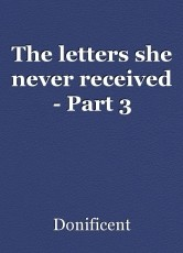 The letters she never received - Part 3