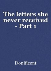 The letters she never received - Part 1