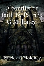 A conflict of faith by Patrick G Moloney.