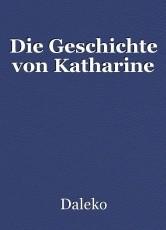 Die Geschichte von Katharine