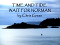 Time and Tide Wait for Norman
