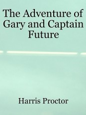 The Adventure of Gary and Captain Future
