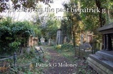 ghosts from the past by patrick g moloney.