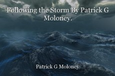 Following the Storm By Patrick G Moloney.