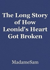 The Long Story of How Leonid's Heart Got Broken