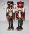 The Toy Maker by Patrick G Moloney.