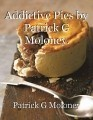 Addictive Pies by Patrick G Moloney.