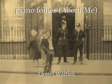 piano follies (About Me)