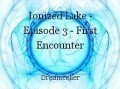 Ionized Lake - Episode 3 - First Encounter