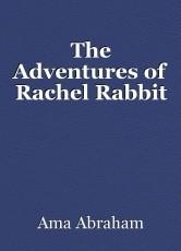The Adventures of Rachel Rabbit