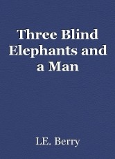 Three Blind Elephants and a Man