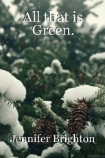All that is Green.