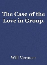 The Case of the Love in Group.