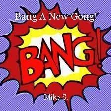 Bang A New Gong!