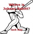 Where is Johnny Rabitt?