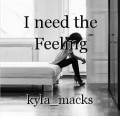 I need the Feeling