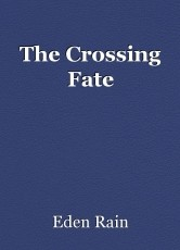 The Crossing Fate