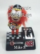 Electronic Road Rage