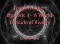Ionized Lake - Episode 4 - A World Outside of Reality