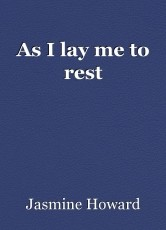 As I lay me to rest