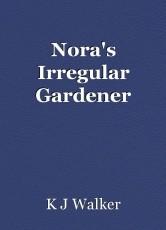 Nora's Irregular Gardener