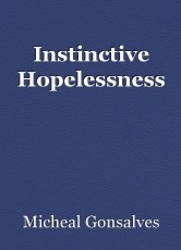 Instinctive Hopelessness