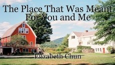 The Place That Was Meant For You and Me