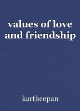 values of love and friendship