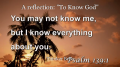 "A reflection: ""To Know God"""